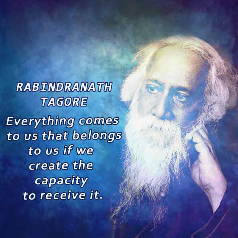 Rabindranath Tagore – The proud son of India.
